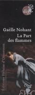 MARQUE PAGE BOOKMARK GAELLE NOHANT LA PART DES FLAMMES EDITIONS HELOISE D´ORMESSON - Marque-Pages