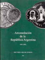 AMONEDACION DE LA REPUBLICA ARGENTINA - CATALOGO ESPECIALIZADO DE MONEDAS 1881-2001 DE HECTOR CARLOS JANSON NEUVE TBE - Boeken & Software