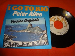 45 T - Peter Allen - I Go To Rio - The Morei See You - AM - Disco, Pop