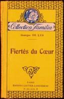Georges De Lys - Fiertés Du Cœur - Collection Familia - Éditions Gautier-Languereau - ( 1930 ) . - Bücher, Zeitschriften, Comics