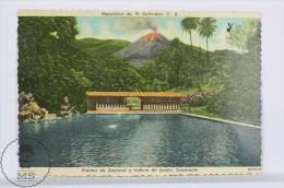 Vintage 1950´s  Republic Of El Salvador - Atecozol Pool And Izalco Volcano, Sonsonate - El Salvador