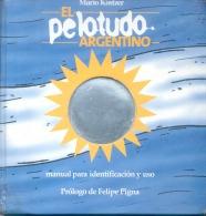 EL PELOTUDO ARGENTINO - MARIO KOSTZER - MANUAL PARA IDENTIFICACION Y USO PROLOGO DE FELIPE PIGNA AÑO 2004 JAVIER VERGAR - Humor