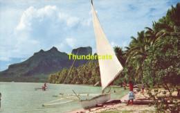 CPSM  TAHITI  BORA BORA LA PLUS BELLE ILE DU MONDE THE MOST BEAUTIFUL ISLAND - Tahiti