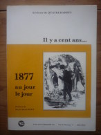 Il Y A Cent Ans ... 1877 Au Jour Le Jour - De QUATTREBARBES Evelyne - Geschichte