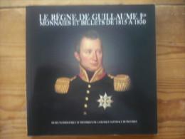 Le Règne De Guillaume Ier - Monnaies Et Billets Belges De 1815 à 1830 - Livres & Logiciels