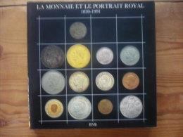La Monnaie Et Le Portrait Royal -  1830 - 1991 - Livres & Logiciels