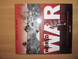 World At War, 1914 – 1939, Volume 1, Transatlantic Press 2011, Edited By Duncan Hill - Mundo