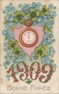 BONNE ANNEE 1909 - TOP CPA - En Relief - Gaufree - Montre / Trefle / Fleurs - Nouvel An