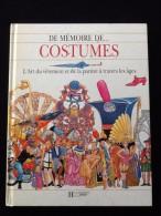 De Mémoire De… Costumes L' Art Du Vêtement Et De La Parure à Travers Les âges - Boeken, Tijdschriften, Stripverhalen