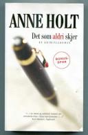 Norvège Norvégien Anne HOLT Det Som Aldri Skjer, Ein Kriminal Roman 2005 - Livres, BD, Revues