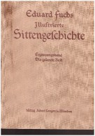 Illustrierte Sittengeschichte Fuchs Eduard . Erotisme.  Die Galante Zeit +  Renaissance - Bücher, Zeitschriften, Comics