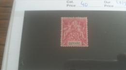 LOT 251013 TIMBRE DE COLONIE GUYANE NEUF(*) N�40 VALEUR 38 EUROS