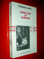 Choses Vues Au Cambodge   Françoise Corrèze  1980  Chams / Peuple Khmer / Pol Pot - Geschichte