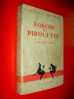 Todore Et Pirouette Ernest Depré  Hachette  1928  Collection Du Petit Monde / Illustré Alain Saint Ogan - 1901-1940