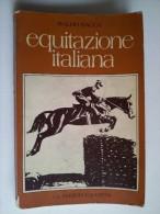 M#0D40 Baldo Bacca EQUITAZIONE ITALIANA L.L.Ed.Equestri 1973 - Equitazione