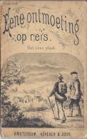 EENE ONTMOETING OP REIS.  UIT HET HOOGDUITSCH  VAN H.R. WULLSCHAGER AMSTERDAM 1896 GER KOSTER - Livres, BD, Revues