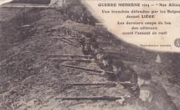 """Cpa Guerre Moderne 1914 """"nos Alliés"""" Une Tranchée Défendue Par Les Belges Devant Les Belges Devant Liège Les Derniers... - Liège"""