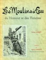 LIVRE/BOEK  Moulin/molen - Les Moulins à Eau Du Hainaut Et Des Flandres (1968) Par Robert Desart. Rare! - Histoire
