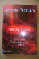 PCO/43 Antonio Padellaro SENZA CUORE Baldini & Castoldi 2000 - Libri, Riviste, Fumetti