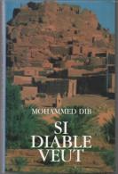 Mohammed DIB Si Diable Veut - Livres, BD, Revues