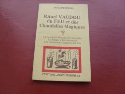 Rituel Vaudou Du Feu Et Des Chandelles Magiques Par Jacques Bersez - Godsdienst