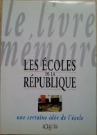 205 LES ECOLES DE LA REPUBLIQUE Une Certaine Idée De L'école + 1000 Ets + 3000 Personnalités, élèves, ..+ 800 Documents - Histoire