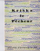 ALBUM D´ENFANT  N°35    19?? KRISKA LE PECHEUR  ECOLE  DE FREINET-VENCE    21 X15 - Libri, Riviste, Fumetti