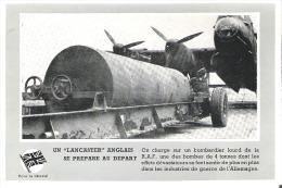"""Un """"Lancaster"""" Anglais Se Prepare Au Depart  Pour La Liberte  On Charge Sur Un Bombardier Lourd De La R. A. F. - Matériel"""
