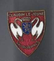 Chorale/Insigne écusson  Avec épingle / Claudin Lejeune /VALENCIENNES/Nord/ Vers       1950D239 - Objets Dérivés