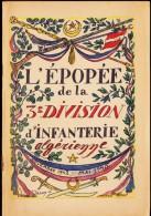 L´Épopée De La 3e Division D´ Infanterie Algérienne - Novembre 1942 / Mai 1945 - Weltkrieg 1939-45