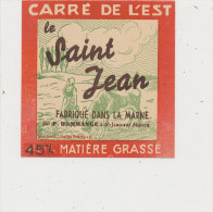 L M 58  / ETIQUETTE FROMAGE   CARRE DE L'EST    LE SAINT JEAN  DOMMANGE A ST JEAN SUR MOIVRE  FAB. DANS LA MARNE - Fromage