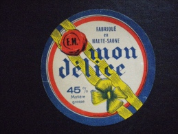 Ancienne étiquette De Fromage Neuve Fabriqué En Haute-Saône , Initiales E.M. , Mon Délice , Impr. CIPAC Luxeuil - Formaggio