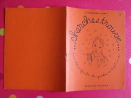 Cherche Et Trouve. Cahier N° 1. Herbinière-Lebert. Fernand Nathan. Vers 1955 - Livres, BD, Revues