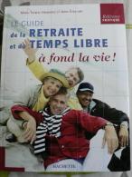 ** Le Guide De La RETRAITE & Du TEMPS LIBRE  **, Hermange & Éveillard. - Zonder Classificatie