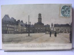 08 - CHARLEVILLE - HOTEL DE VILLE (PLACE DUCALE) - ANIMEE - DOS SIMPLE - 1904 - Charleville