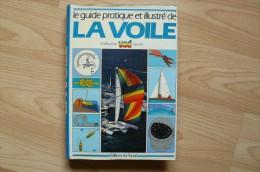 Navigation - Plaisance - Voilier - Le Guide Pratique Et Illustré De La Voile - Ed. Du Fanal - Barche