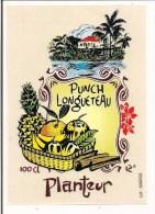 Etiquette   Punch  Planteur   Au Rhum LONGUETEAU - GUADELOUPE - - Rhum