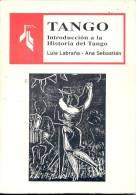 TANGO, INTRODUCCION A LA HISTORIA DEL TANGO. CULTURA, MUSICA. LUIS LABRAÑA, ANA SEBASTIAN. 147 PAGINAS CUAC - Culture