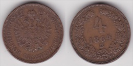 AUTRICHE OSTEREICH : 4 KREUZER 1864 B Bronze (voir Scan) - Autriche