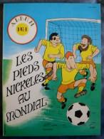 """PIEDS NICKELES Album N° 1 """" AU MONDIAL """" - JACARBO - E.O - 1982 S.P.E. VENTILLARD - Pieds Nickelés, Les"""
