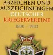 Abzeichen Kriegervereine In Deutschland Katalog 2013 New 50€ Nachschlagwerk Auszeichnungen Bis 1943 Catalogue Of Germany - Kataloge & CDs