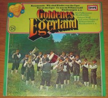 Disque 565 Vinyle 33 T Goldene Heimatklänge Egerland N°18 - Vinyl Records