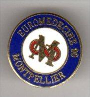 PIN´S MEDICAL EUROMEDECINE MONTPELLIER 1990 - Médical