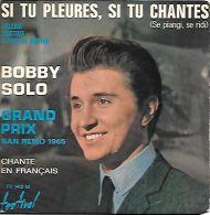 BOBBY SOLO  ** SI TU PLEURES SI TU CHANTES - Vinyles