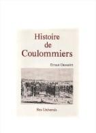 Ernest Dessaint.Histoire De Coulommiers.292 Pages.réédition 1989.res Universis.n°00068.bon état. - Ile-de-France