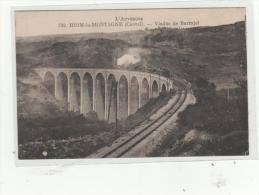 "Cpa RIOM ES MONTAGNE (15)  Viaduc De Barrajol - ""train Vapeur"" - Altri Comuni"