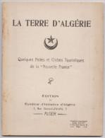 Buch Algérie La Terre D´Algérie Ed. Syndicat D´Initiative Alger - Books, Magazines, Comics