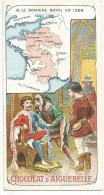 CHROMOS AIGUEBELLE - HISTOIRE DE LA FRANCE - LE DOMAINE ROYAL EN 1328. - Aiguebelle