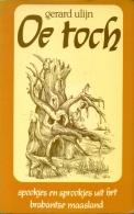 Oe Toch - Spookjes En Sprookjes Uit Het Brabantse Maasland - Volksverhalen En Volkssprookjes Uit De Brabantse Noord-Oost - Histoire