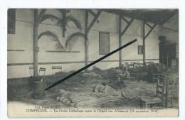 CPA -Compiègne - Le Cercle Catholique Après Le Départ Des Allemands (14 Septembre 1914) - Compiegne